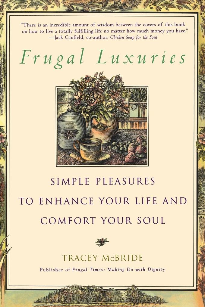 Frugal Luxuries: Simple Pleasures to Enhance Your Life and Comfort Your Soul als Taschenbuch