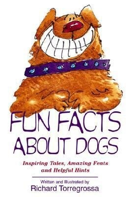 Fun Facts about Dogs: Inspiring Tales, Amazing Feats, Helpful Hints als Taschenbuch