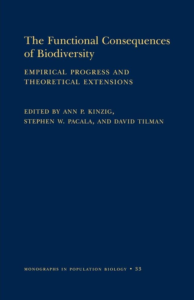 The Functional Consequences of Biodiversity: Empirical Progress and Theoretical Extensions (Mpb-33) als Taschenbuch