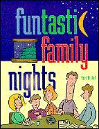 Funtastic Family Nights: 19 Family Night Programs als Taschenbuch