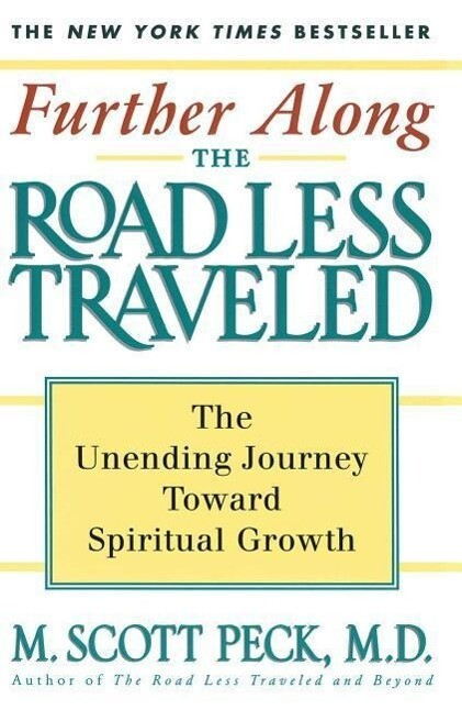 Further Along the Road Less Traveled: The Unending Journey Towards Spiritual Growth als Taschenbuch