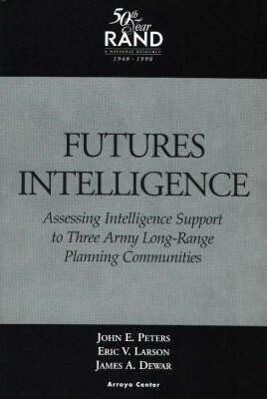 Futures Intelligence: Assessing Intelligence Support to Three Army Long-Range Planning Communities als Taschenbuch