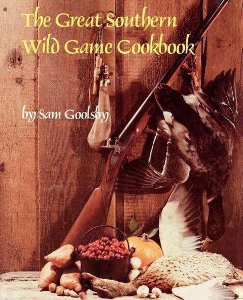 The Great Southern Wild Game Cookbook als Taschenbuch