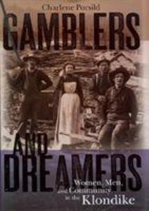 Gamblers and Dreamers: Women, Men and Community in the Klondike als Taschenbuch
