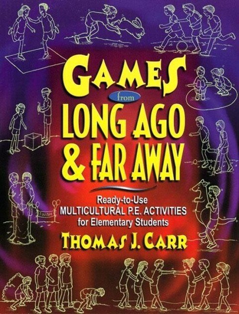 Games from Long Ago & Far Away: Ready-To-Use Mulitcultural P.E. Activities for Elementary Students als Taschenbuch