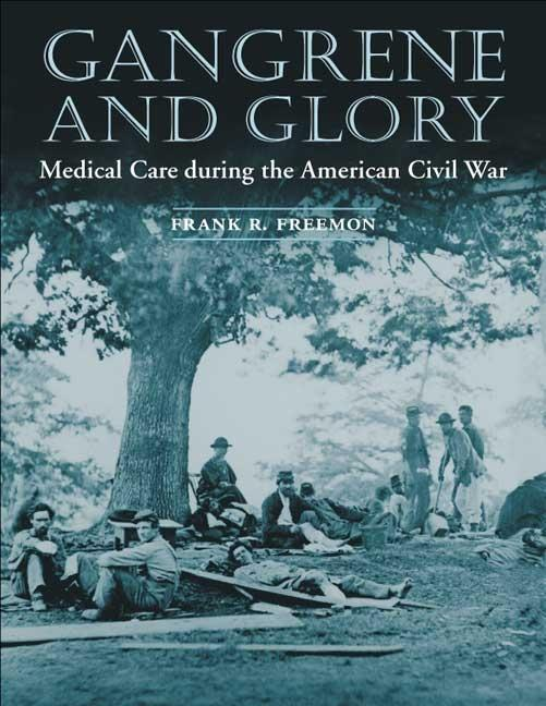 Gangrene and Glory: Medical Care During the American Civil War als Taschenbuch