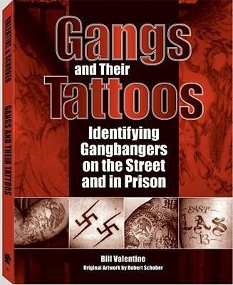 Gangs and Their Tattoos: Identifying Gangbangers on the Street and in Prison als Taschenbuch