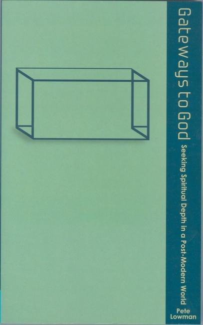Gateways to God: Seeking Spiritual Depth in a Post-Modern World als Taschenbuch