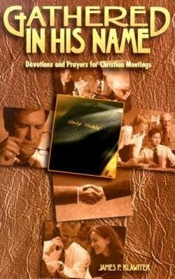 Gathered in His Name: Devotions and Prayers for Christian Meetings als Taschenbuch