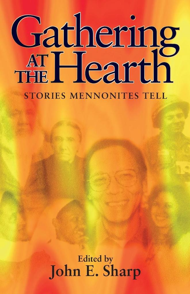 Gathering at the Hearth: Stories Mennonites Tell als Taschenbuch