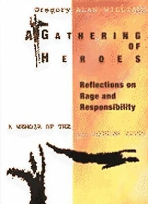 Gathering of Heroes a: Reflections on Rage and Responsibility als Buch