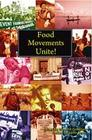 Food Movements Unite!: Strategies to Transform Our Food System