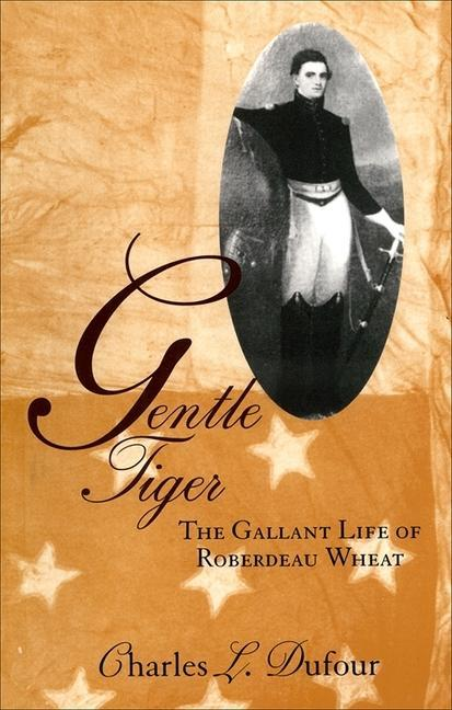 Gentle Tiger: The Gallant Life of Roberdeau Wheat als Taschenbuch