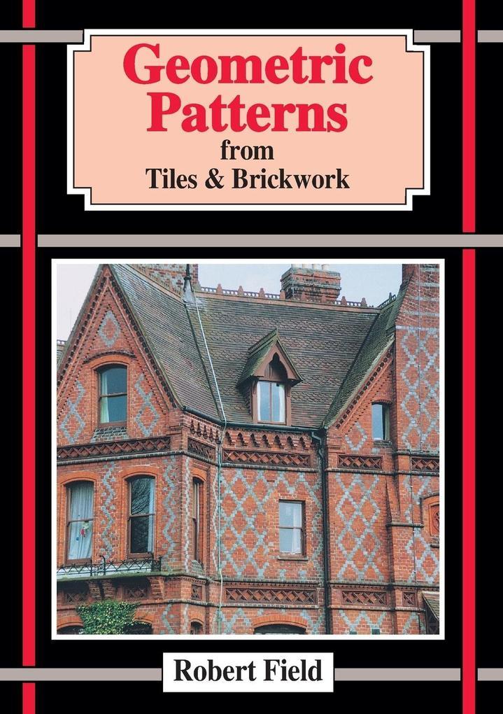 Geometric Patterns from Tiles and Brickwork als Taschenbuch