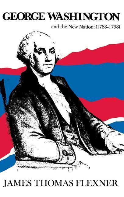 George Washington and the New Nation, (1783-1793) als Taschenbuch