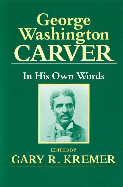 George Washington Carver: In His Own Words als Taschenbuch