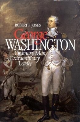 George Washington: Ordinary Man, Extraordinary Leader als Taschenbuch
