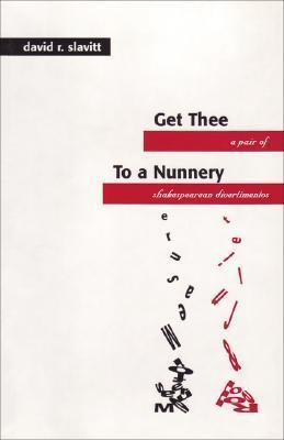 Get Thee to a Nunnery: A Pair of Shakespearean Divertimentos als Buch
