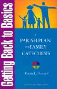 Getting Back to Basics: A Parish Plan for Family Catechesis als Taschenbuch