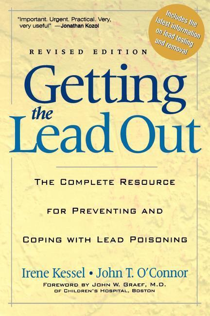 Getting the Lead Out: The Complete Resource for Preventing and Coping with Lead Poisoning als Taschenbuch