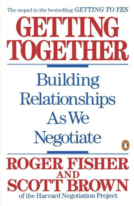 Getting Together: Building Relationships as We Negotiate als Taschenbuch