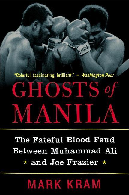 Ghosts of Manila: The Fateful Blood Feud Between Muhammad Ali and Joe Frazier als Taschenbuch