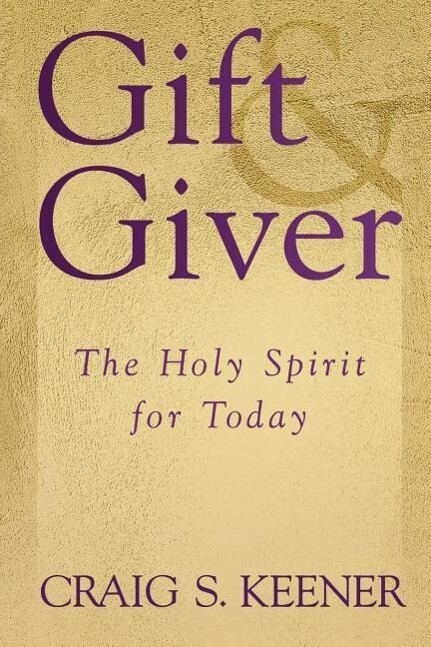 Gift & Giver: The Holy Spirit for Today als Taschenbuch