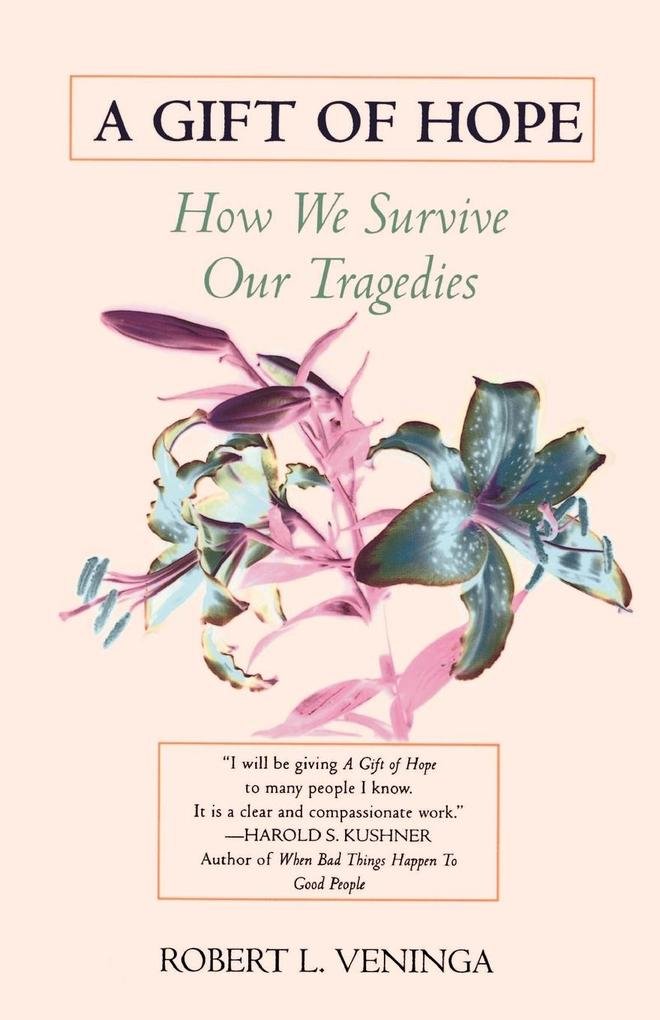 A Gift of Hope: How We Survive Our Tragedies als Taschenbuch