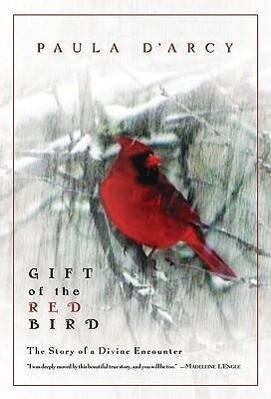 Gift of the Red Bird: A Spiritual Encounter als Taschenbuch