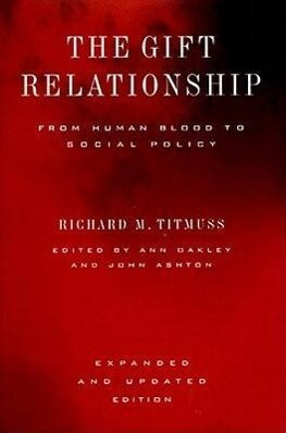The Gift Relationship: From Human Blood to Social Policy als Buch