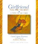 Girlfriend, You Are the Best!: A Fable for Our Times als Buch
