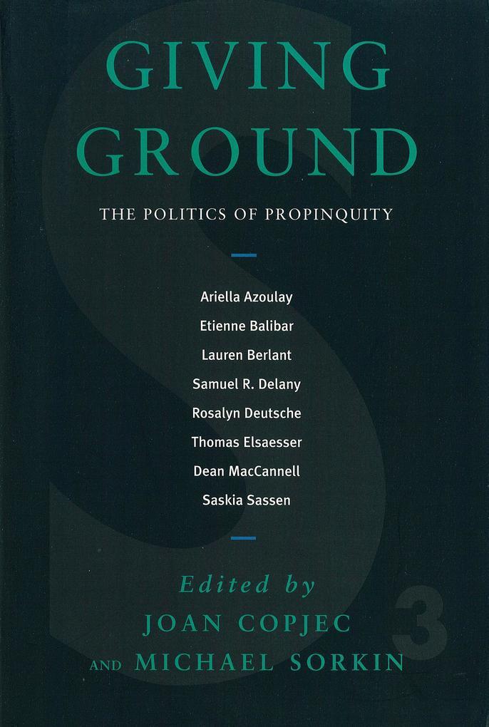 Giving Ground: The Politics of Propinquity als Taschenbuch