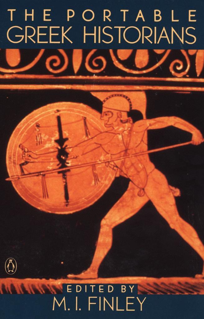 The Portable Greek Historians: The Essence of Herodotus, Thucydides, Xenophon, Polybius als Taschenbuch