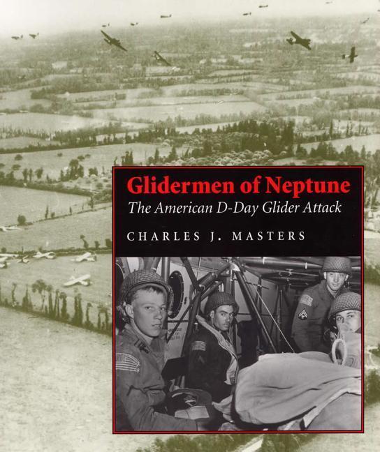 Glidermen of Neptune: The American D-Day Glider Attack als Taschenbuch