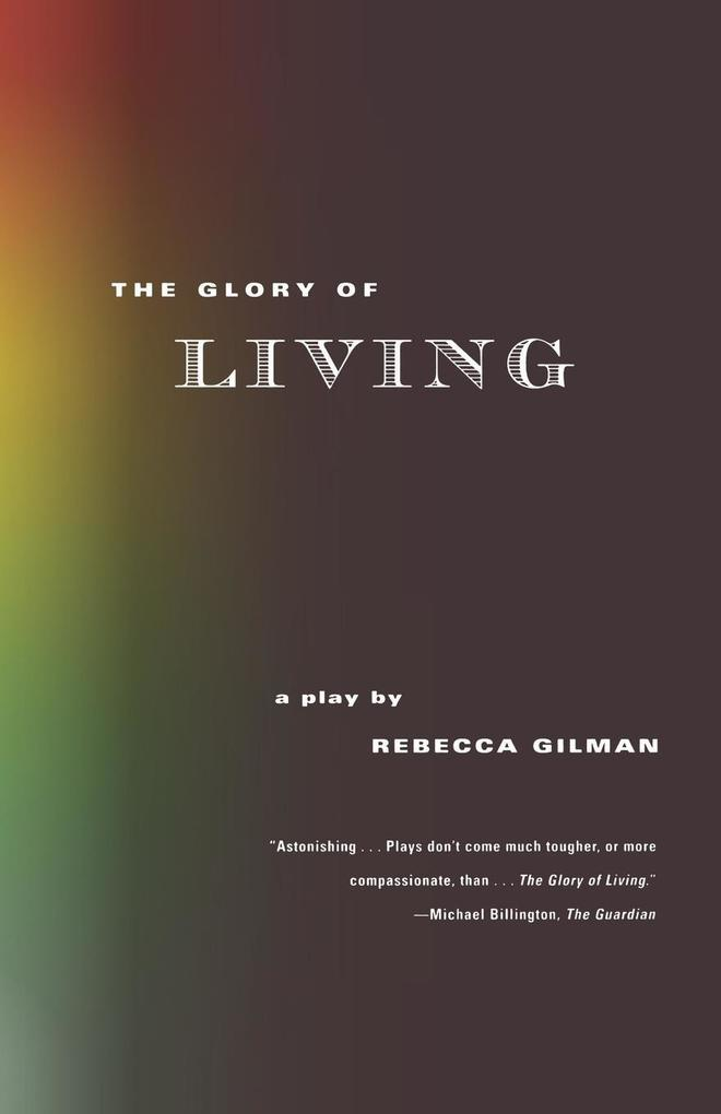 The Glory of Living: A Play als Taschenbuch