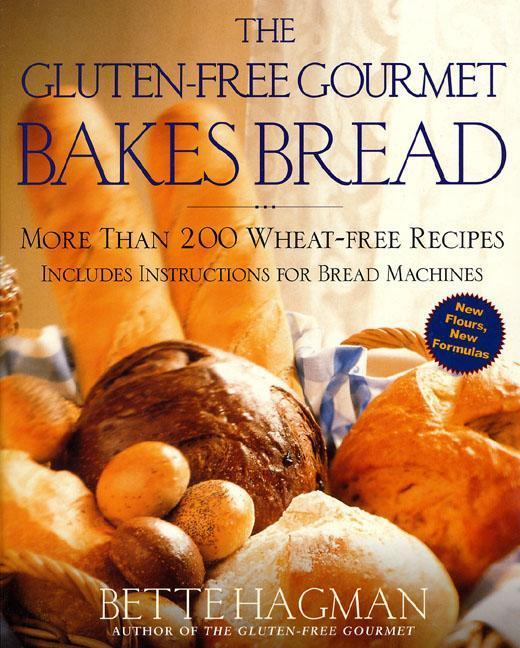 The Gluten-Free Gourmet Bakes Bread: More Than 200 Wheat-Free Recipes als Taschenbuch