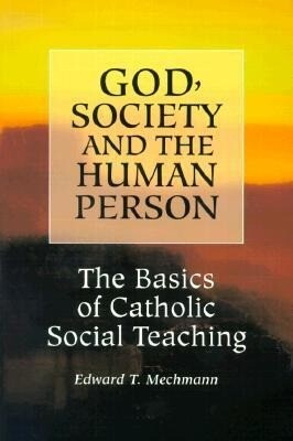 God, Society and the Human Person: The Basics of Catholic Social Teaching als Taschenbuch