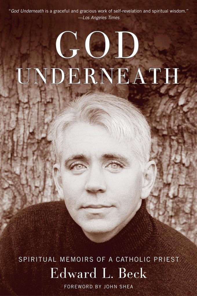 God Underneath: Spiritual Memoirs of a Catholic Priest als Taschenbuch