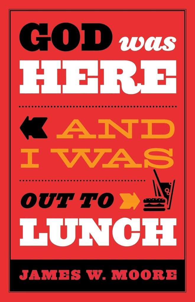 God Was Here and I Was Out to Lunch als Taschenbuch