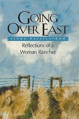 Going Over East (PB): Reflections of a Woman Rancher als Taschenbuch