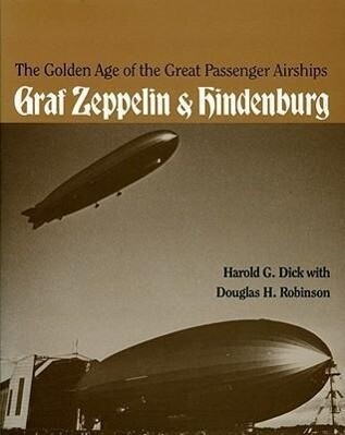 The Golden Age of the Great Passenger Airships: Graf Zeppelin and Hindenburg als Taschenbuch