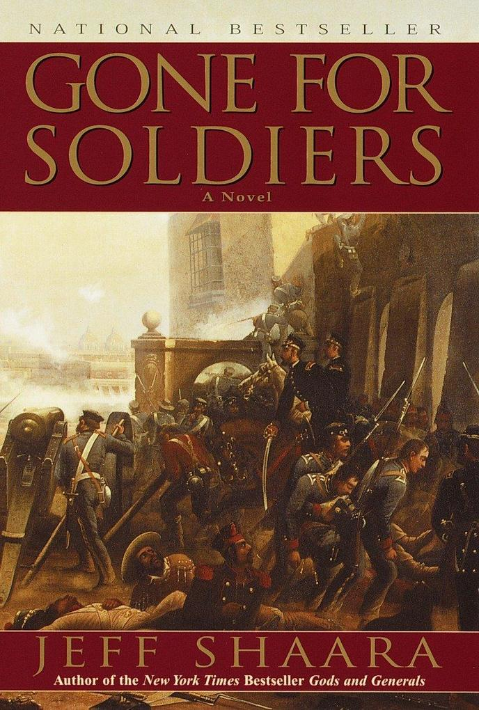 Gone for Soldiers: A Novel of the Mexican War als Taschenbuch