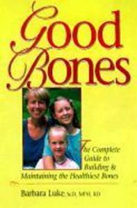 Good Bones: The Complete Guide to Building and Maintaining the Healthiest Bones als Taschenbuch