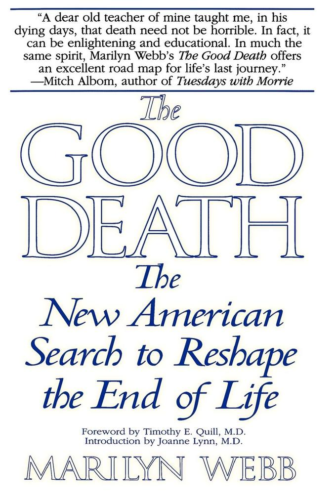 The Good Death: The New American Search to Reshape the End of Life als Taschenbuch