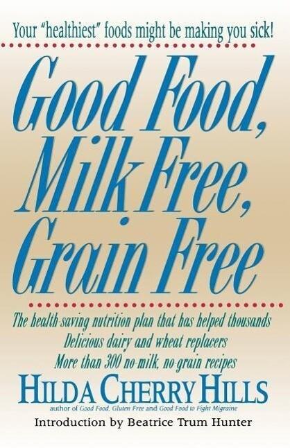 Good Food, Milk Free, Grain Free als Taschenbuch