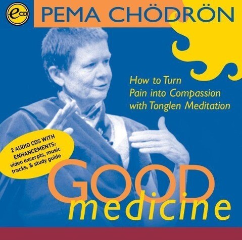 Good Medicine: How to Turn Pain Into Compassion with Tonglen Meditation als Hörbuch