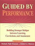 Guided by Performanceelementary: Building Stronger Bridges Between Learning, Curriculum, and Assessment als Taschenbuch