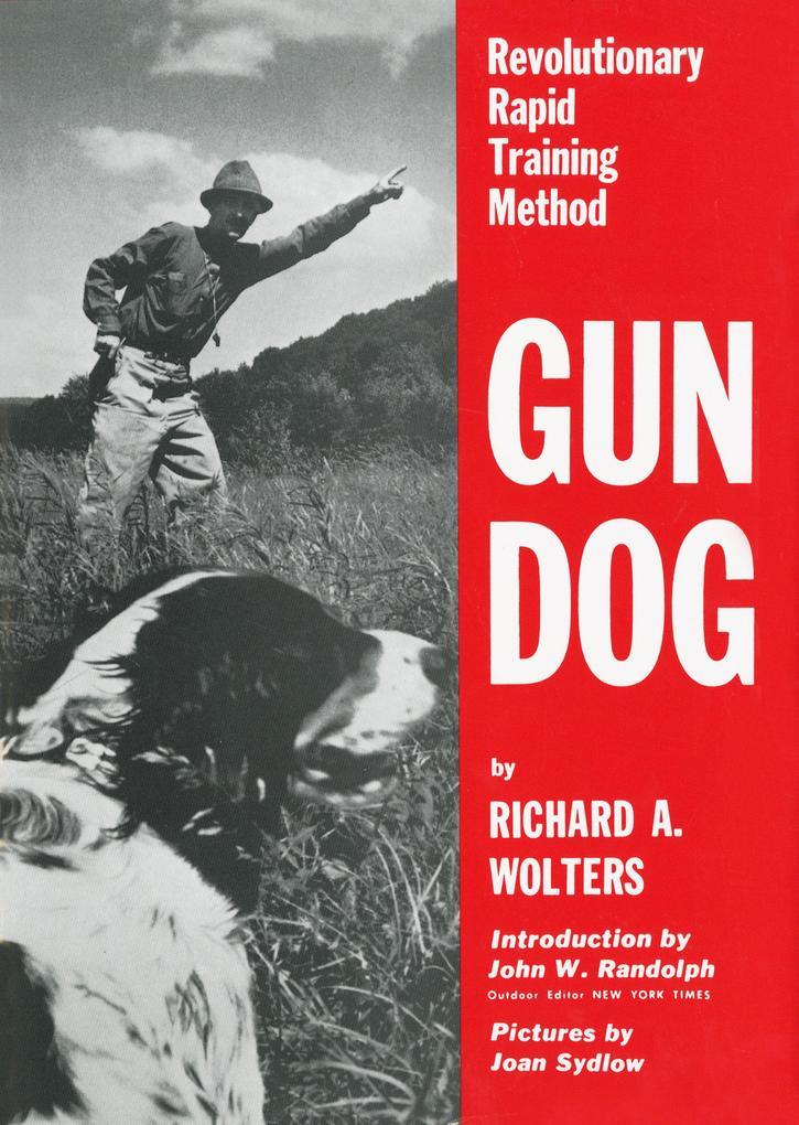 Gun Dog: Revolutionary Rapid Training Method als Buch