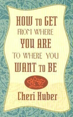 How to Get from Where You Are to Where You Want to Be als Taschenbuch