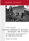 Dachauer Gedenkorte zwischen Vergessen und Erinnern